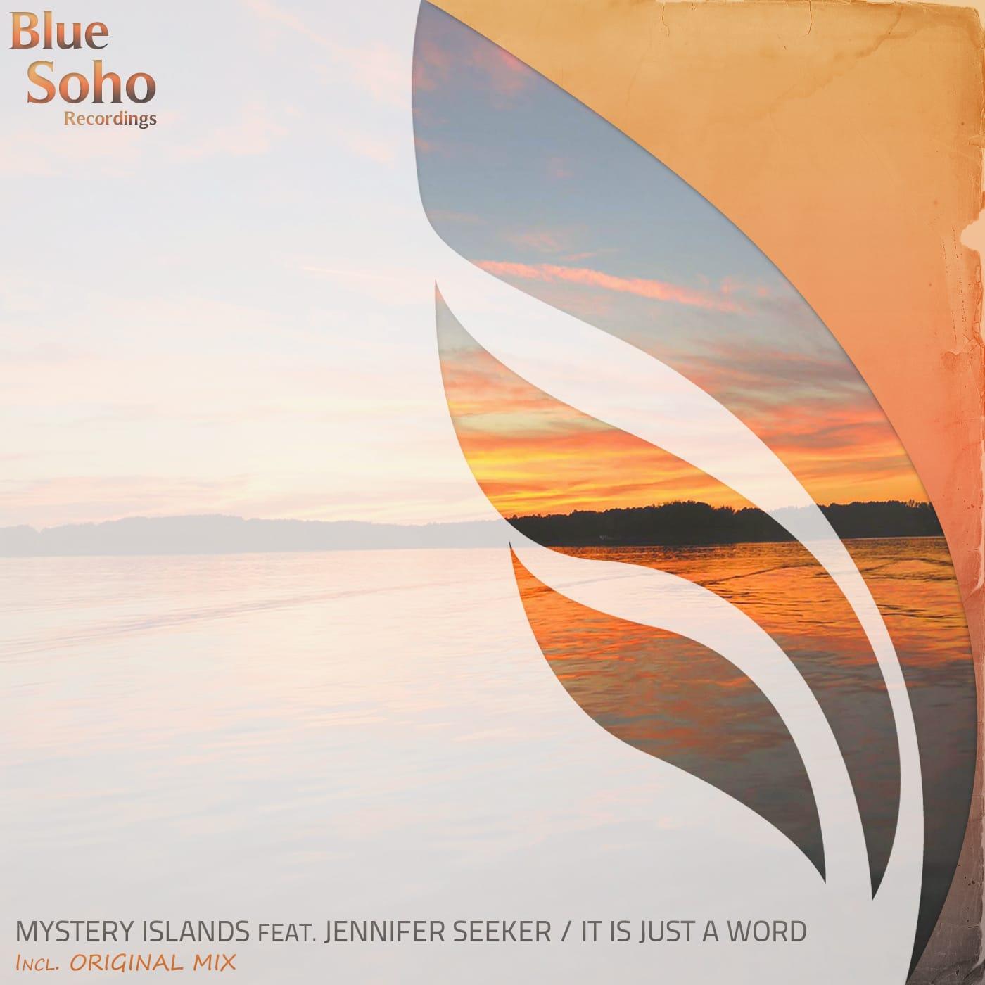 Mystery Islands feat Jennifer Seeker – It Is Just A Word